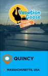 Vacation Goose Travel Guide Quincy Massachusetts USA