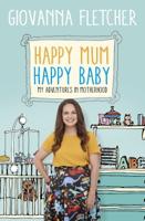 Giovanna Fletcher - Happy Mum, Happy Baby artwork