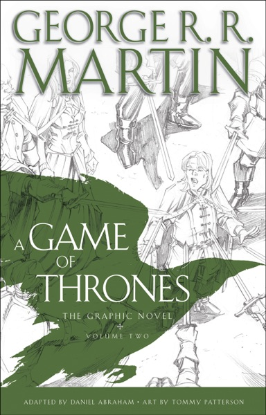 A Game of Thrones: The Graphic Novel - George R.R. Martin, Daniel Abraham & Tommy Patterson book cover