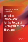 Injection Technologies For The Repair Of Damaged Concrete Structures