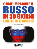 COME IMPARARE IL RUSSO IN 30 GIORNI -  Livello Intermedio