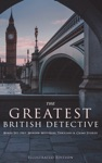 THE GREATEST BRITISH DETECTIVES - Boxed Set 190 Murder Mysteries Thrillers  Crime Stories Illustrated Edition
