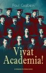Vivat Academia Die Trilogie - 3 Romane In Einem Band