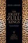 The Eight Zulu Kings