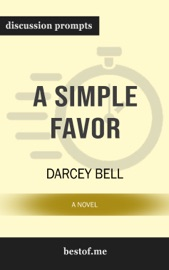A Simple Favor: A Novel: Discussion Prompts PDF Download