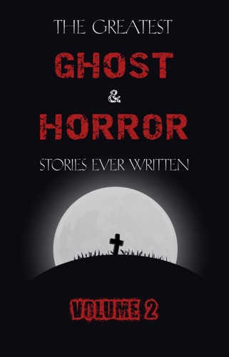 Read The Greatest Ghost and Horror Stories Ever Written
