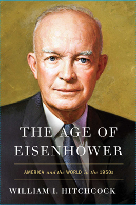 The Age of Eisenhower - William I. Hitchcock book