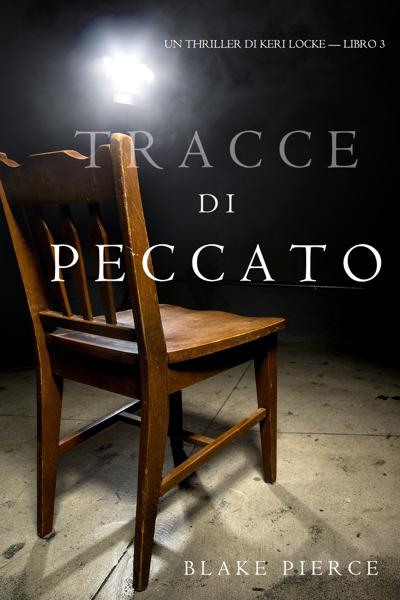 Tracce di Peccato (Un Thriller di Keri Locke — Libro 3) di Blake Pierce
