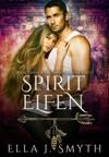 Spirit Elfen Book Two Of The Spirit Walker Series