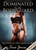 Dominated By His Bodyguard, Part #1: 'Submit Against Your Will'