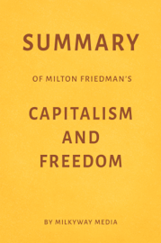 Summary of Milton Friedman's Capitalism and Freedom