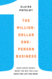 The Million-Dollar, One-Person Business - Elaine Pofeldt book summary