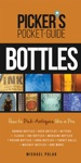 Pickers Pocket Guide To Bottles