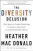 The Diversity Delusion - Heather Mac Donald