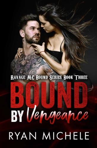 Ryan Michele - Bound by Vengeance (Ravage MC Bound Series Book Three)