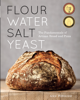 Ken Forkish - Flour Water Salt Yeast artwork