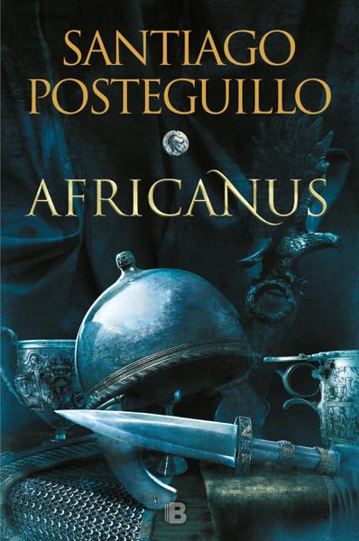 Africanus (Trilogía Africanus 1) by Santiago Posteguillo