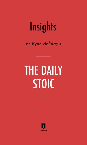 Insights on Ryan Holiday's The Daily Stoic by Instaread