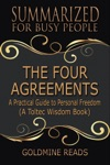The Four Agreements - Summarized For Busy People A Practical Guide To Personal Freedom A Toltec Wisdom Book