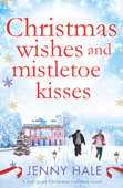 Christmas Wishes and Mistletoe Kisses