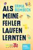 Erma Bombeck - Als meine Fehler laufen lernten kunstwerk