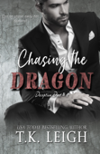 Chasing the Dragon - T.K. Leigh