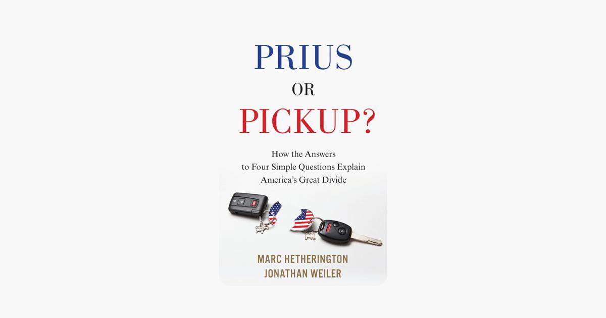Prius or Pickup? - Marc Hetherington & Jonathan Weiler