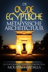 De Oude Egyptische Metafysische Architectuur