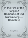In The Fire Of The Forge A Romance Of Old Nuremberg  Complete