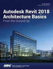 Autodesk Revit 2018 Architecture Basics