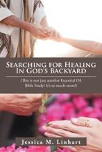 Searching for Healing in God's Backyard
