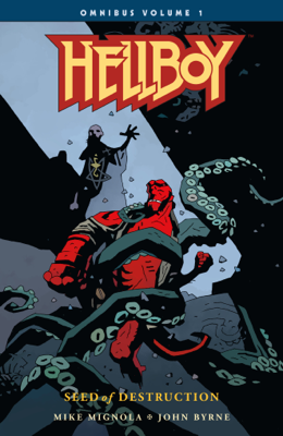 Hellboy Omnibus Volume 1: Seed of Destruction - Mike Mignola, John Byrne & Mark Chiarello book