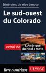 Itinraires De Rve  Moto - Le Sud-ouest Du Colorado