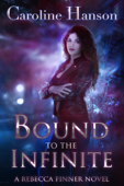 Bound to the Infinite