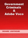Government Criminals  Adobe Voco