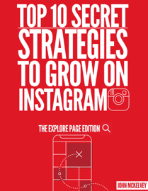 Top 10 Secret Strategies To Grow On Instagram :The Explore Page Edition
