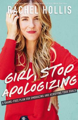 Girl, Stop Apologizing - Rachel Hollis book