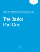 The Joy of Professional Learning - The Basics - Part One