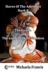 The Geisha And The Gardens Of The Goddess Slaves Of The Amethyst Book 8