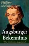 Augsburger Bekenntnis Die Confessio Augustana