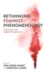 Rethinking Feminist Phenomenology