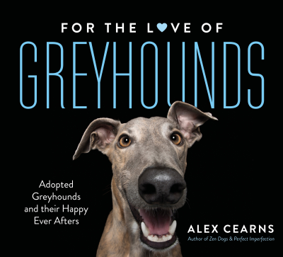 For The Love Of Greyhounds - Alex Cearns book