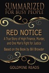 Red Notice - Summarized For Busy People A True Story Of High Finance Murder And One Mans Fight For Justice Based On The Book By Bill Browder