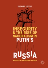 Insecurity & The Rise Of Nationalism In Putin's Russia