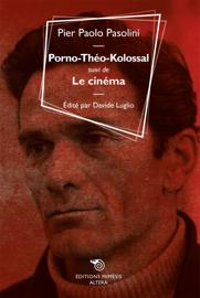 Porno-Théo-Kolossal suivi de Le cinéma