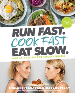 Run Fast. Cook Fast. Eat Slow. Cover Book