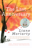 Liane Moriarty - The Last Anniversary  artwork