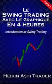 Le Swing Trading Avec Le Graphique En 4 Heures