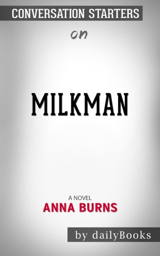 Daily Books - Milkman: A Novel by Anna Burns: Conversation Starters