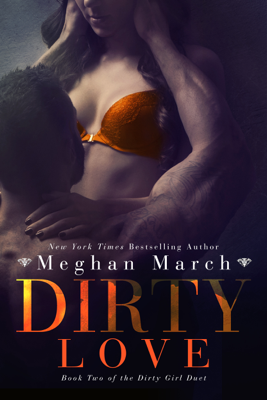 Meghan March - Dirty Love book